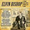 Elvin Bishop: The Blues Rolls On