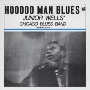 Junior Wells Hoodoo Man Blues